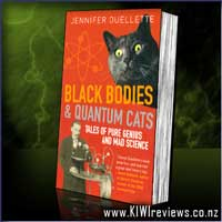 Black Bodies and Quantum Cats - Tales of Pure Genius and Mad Science.