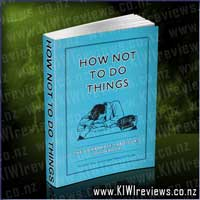How Not to Do Things - The Corporate Saboteur's Guidebook