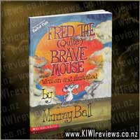 Fred&nbsp;the&nbsp;(Quite)&nbsp;Brave&nbsp;Mouse
