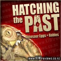 Hatching&nbsp;the&nbsp;Past:&nbsp;Dinosaur&nbsp;Eggs&nbsp;&&nbsp;Babies