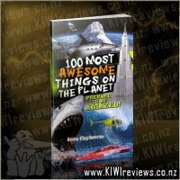 100 Most Awesome Things on the Planet: Prepare to be Amazed!