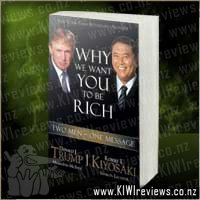 Why&nbsp;We&nbsp;Want&nbsp;You&nbsp;To&nbsp;Be&nbsp;Rich:&nbsp;Two&nbsp;Men&nbsp;One&nbsp;Message