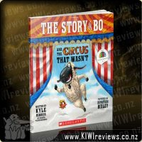 The Story of Bo and the Circus that Wasn