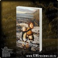 A Wife on Gorge River: Raising New Zealand's Remotest Family