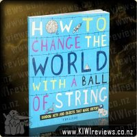 How&nbsp;to&nbsp;Change&nbsp;the&nbsp;World&nbsp;with&nbsp;a&nbsp;Ball&nbsp;of&nbsp;String