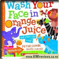 Wash Your Face With Orange Juice & Other Silly Songs
