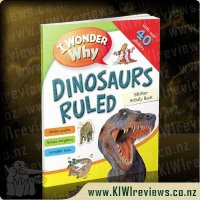 I wonder why Dinosaurs Ruled