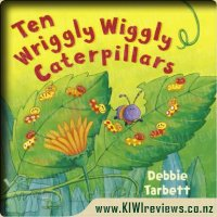 Ten wriggly wriggly caterpillars
