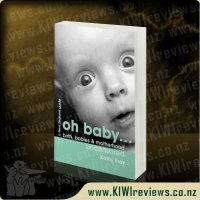 Oh Baby - Birth, Babies and Motherhood Uncensored