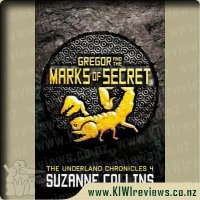 The Underland Chronicles 4 - Gregor and the Marks of Secret