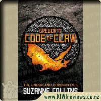 The Underland Chronicles 5 - Gregor and the Code of Claw
