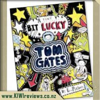 Tom Gates: A Tiny Bit Lucky