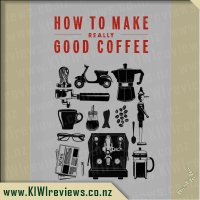 How to Make Really Good Coffee - 2014 Edition