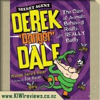 SecretAgentDerek'Danger'Dale:TheCaseofAnimalsBehavingReally,REALLYBadly