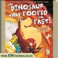 The Dinosaur That Pooped The Past