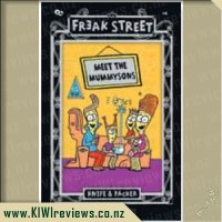 Freak Street: Meet the Mummysons