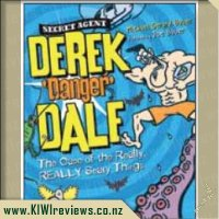 Derek 'Danger' Dale #2: The Case of the Really, REALLY Scary Things
