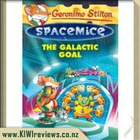 Geronimo Stilton Spacemice #4: The Galactic Goal