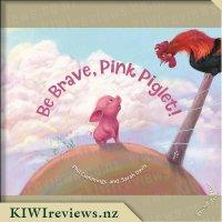 BeBrave,PinkPiglet!