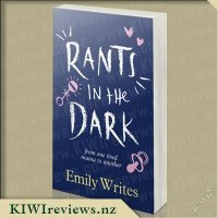 Rants in the Dark - From One Tired Mama to Another