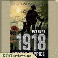 Kiwis At War 1918: Broken Poppies